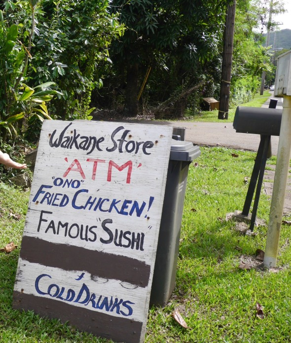 "Waikane Store - ""Ono"" Fried Chicken and Famous ""Sushi"". Keep your eye out or you'll miss the sign on your way to the Big Waves on the North Shore"